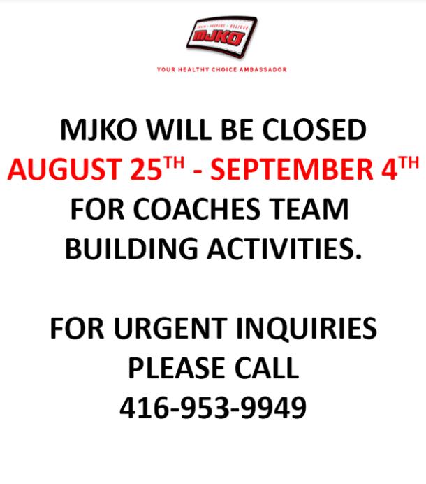 MJKO Closed Aug 25 Sep 4, 2018
